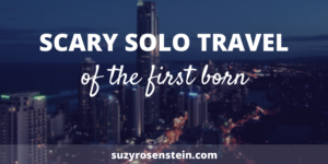 scary solo travel first born empty nest