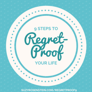 9 steps to regret-proof your life