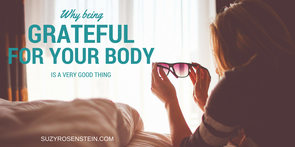 why being grateful for your body is a great idea