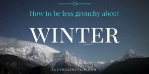 be less grouchy about winter blog