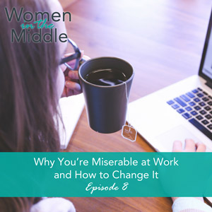 What to do when you re miserable at work