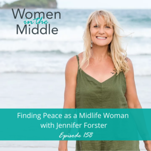 Find peace and be intentional about your life as a midlife woman