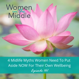 Midlife Myths Women Need to Put Aside Now