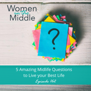 Midlife Questions to Live your Best Life
